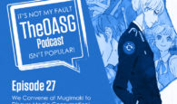 TheOASG Podcast Episode 27: We Convene at Mugimaki to Discuss Media Consumption!