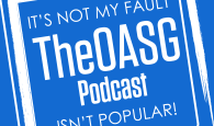 TheOASG Podcast Episode 37: Yes, your name is real, enjoy