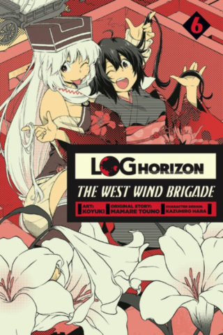 Log Horizon: The West Wind Brigade Volume 6