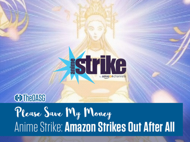 Anime Strike: Amazon Strikes Out After All